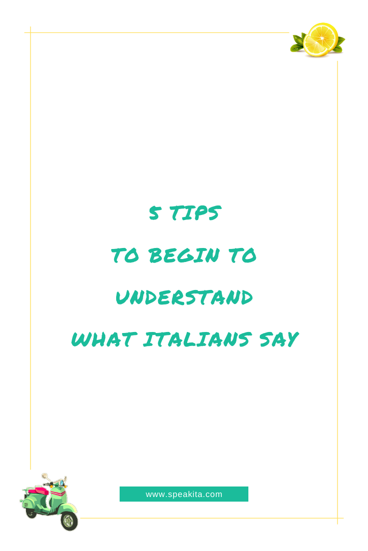 Understand what Italians say