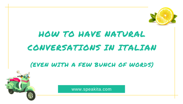 How to have natural conversations in Italian