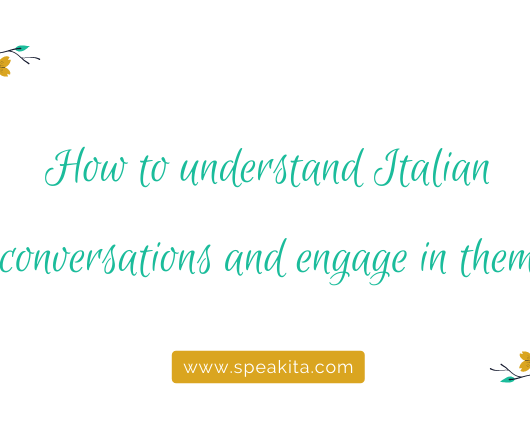 How to understand Italian conversations and engage in them