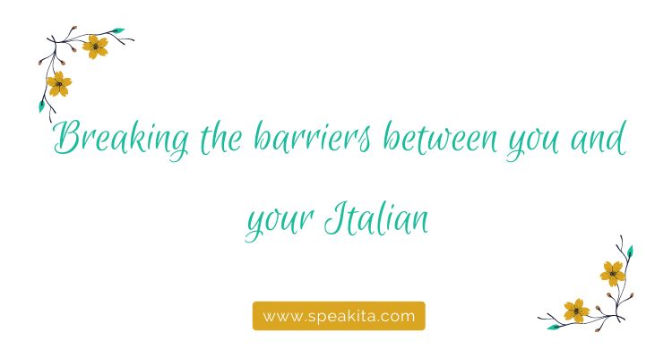Breaking the barriers between you and your Italian