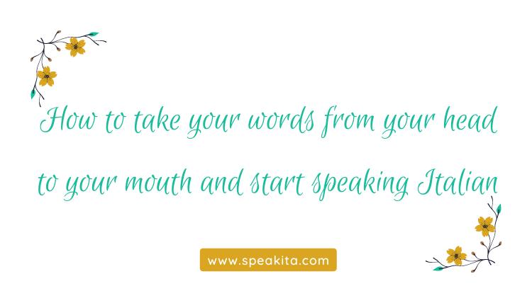 start speaking Italian